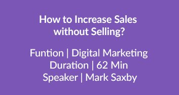 How To Increase Sales Without Selling?