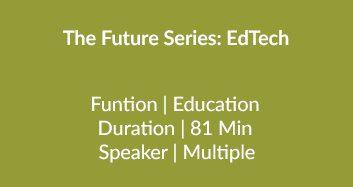 The Future Series: EdTech